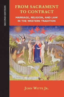 From Sacrament to Contract: Marriage, Religion, and Law in the Western Tradition (BOK)