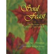 Soul Feast: Introduction to the Christian Spiritual Life (BOK)