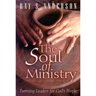 The Soul of Ministry: Forming Leaders for God's People (BOK)