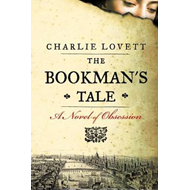 The Bookman's Tale: A Novel of Obsession (BOK)