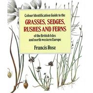 Colour Identification Guide to the Grasses, Sedges, Rushes a (BOK)