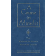 A Course in Miracles: Combined Volume: The Text Workbook for Students, Manual for Teachers (BOK)