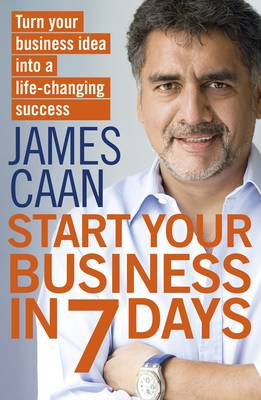 Start Your Business in 7 Days: Turn Your Idea Into a Life-Changing Success (BOK)