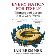 Every Nation for Itself: Winners and Losers in a G-Zero World (BOK)