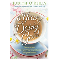 A Year of Doing Good: One Woman, One New Year's Resolution, 365 Good Deeds (BOK)