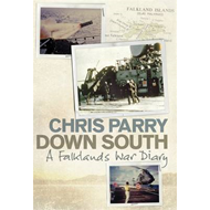 Down South: A Falklands War Diary (BOK)