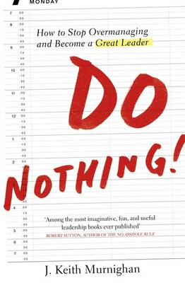 Do Nothing!: How to Stop Overmanaging and Become a Great Leader (BOK)