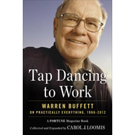 Tapdancing to Work: Warren Buffett on Practically Everything, 1966-2012 (BOK)
