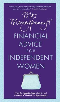 Mrs Moneypenny's Financial Advice for Independent Women (BOK)