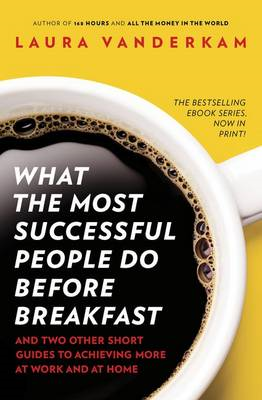 What the Most Successful People Do Before Breakfast (BOK)