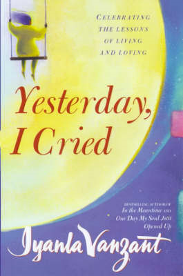Yesterday I Cried: Celebrating the Lessons of Living and Loving (BOK)