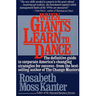 When Giants Learn to Dance: The Definitive Guide to Corporate Success (BOK)