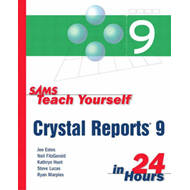 Sams Teach Yourself Crystal Reports 9 in 24 Hours (BOK)