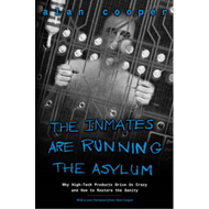 Inmates are Running the Asylum (BOK)
