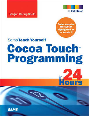 Sams Teach Yourself Cocoa Touch Programming in 24 Hours (BOK)