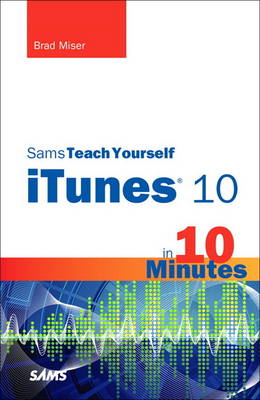 Sams Teach Yourself iTunes 10 in 10 Minutes (BOK)