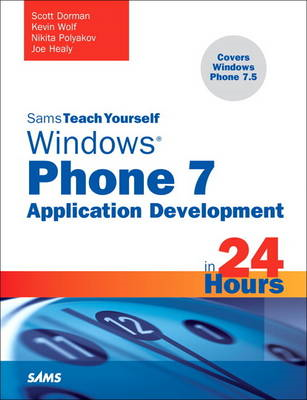 Sams Teach Yourself Windows Phone 7 Application Development in 24 Hours (BOK)