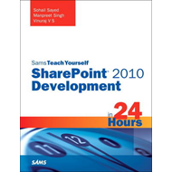 Sams Teach Yourself SharePoint 2010 Development in 24 Hours (BOK)