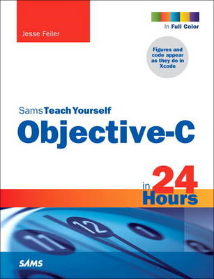 Sams Teach Yourself Objective-C in 24 Hours (BOK)