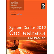 System Center 2012 Orchestrator Unleashed (BOK)