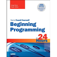 Beginning Programming in 24 Hours, Sams Teach Yourself (BOK)