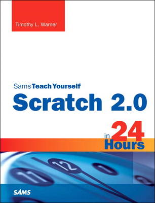 Scratch 2.0 Sams Teach Yourself in 24 Hours (BOK)