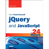 Sams Teach Yourself JQuery and JavaScript in 24 Hours (BOK)