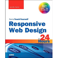 Responsive Web Design in 24 Hours, Sams Teach Yourself (BOK)