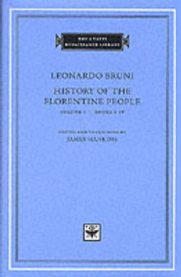 History of the Florentine People: v. 1: Books 1-4 (BOK)