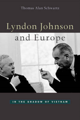 Lyndon Johnson and Europe: In the Shadow of Vietnam (BOK)
