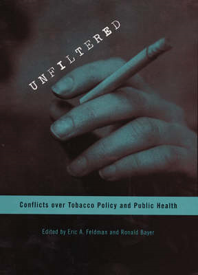 Unfiltered: Conflicts Over Tobacco Policy and Public Health (BOK)