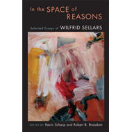 In the Space of Reasons: Selected Essays of Wilfrid Sellars (BOK)
