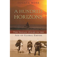 A Hundred Horizons: The Indian Ocean in the Age of Global Empire (BOK)