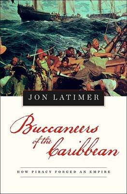 Buccaneers of the Caribbean: How Piracy Forged an Empire (BOK)