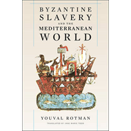 Byzantine Slavery and the Mediterranean World (BOK)