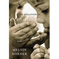 The Evolution of Childhood: Relationships, Emotion, Mind (BOK)