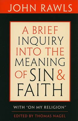 "A Brief Inquiry into the Meaning of Sin and Faith: With ""On My Religion"" (BOK)"