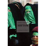 Shi'ism: A Religion of Protest (BOK)