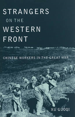 Strangers on the Western Front: Chinese Workers in the Great War (BOK)