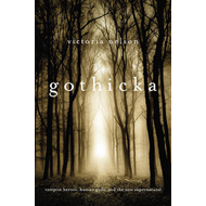 Gothicka: Vampire Heroes, Human Gods, and the New Supernatural (BOK)