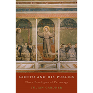 Giotto and His Publics: Three Paradigms of Patronage (BOK)