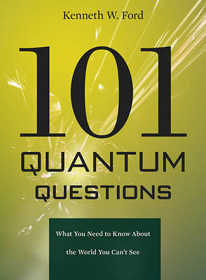 101 Quantum Questions: What You Need to Know About the World You Can't See (BOK)