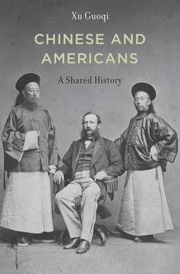 Chinese and Americans: A Shared History (BOK)