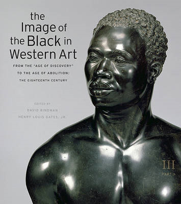 "The Image of the Black in Western Art: v. III: From the ""Age of Discovery"" to the Age of Abolition: (BOK)"
