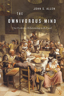 The Omnivorous Mind: Our Evolving Relationship with Food (BOK)