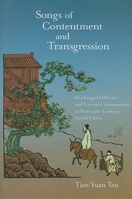 Songs of Contentment and Transgression: Discharged Officials and Literati Communities in Sixteenth-C (BOK)