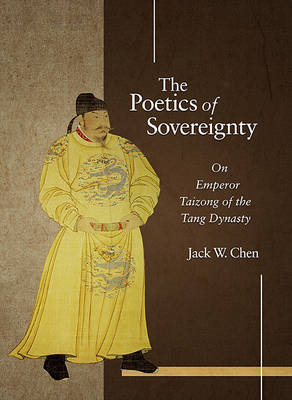 The Poetics of Sovereignty: On Emperor Taizong of the Tang Dynasty (BOK)