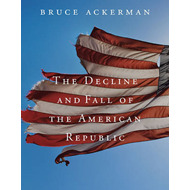 The Decline and Fall of the American Republic (BOK)