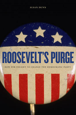 Roosevelt's Purge: How FDR Fought to Change the Democratic Party (BOK)