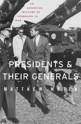 Presidents and Their Generals (BOK)